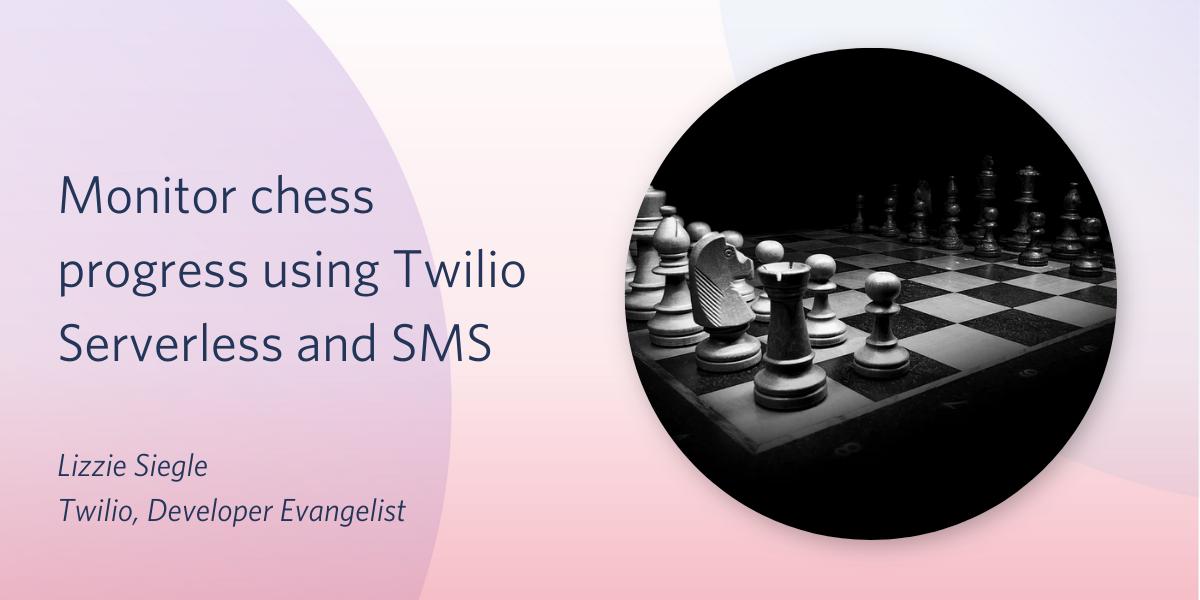 Monitor chess progress using Twilio Serverless and SMS - Twilio