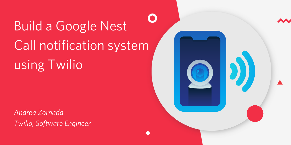Build a Google Nest call notification system using Twilio - Twilio