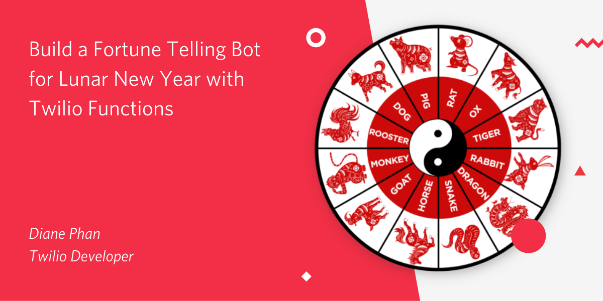 Build a Fortune-Telling Bot for Lunar New Year with Twilio Functions - Twilio