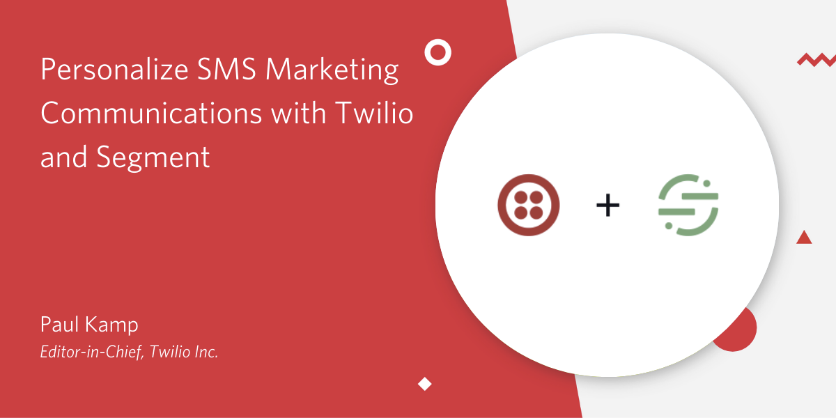 Personalize SMS Marketing Communications with Twilio and Segment