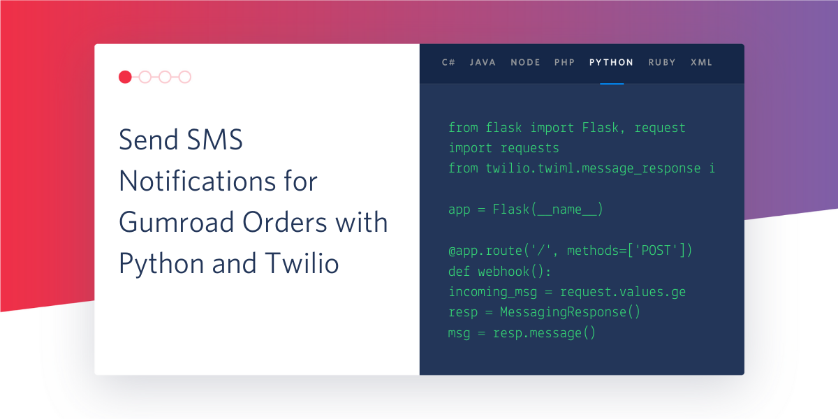 Send SMS Notifications for Gumroad Orders with Python and Twilio - Twilio