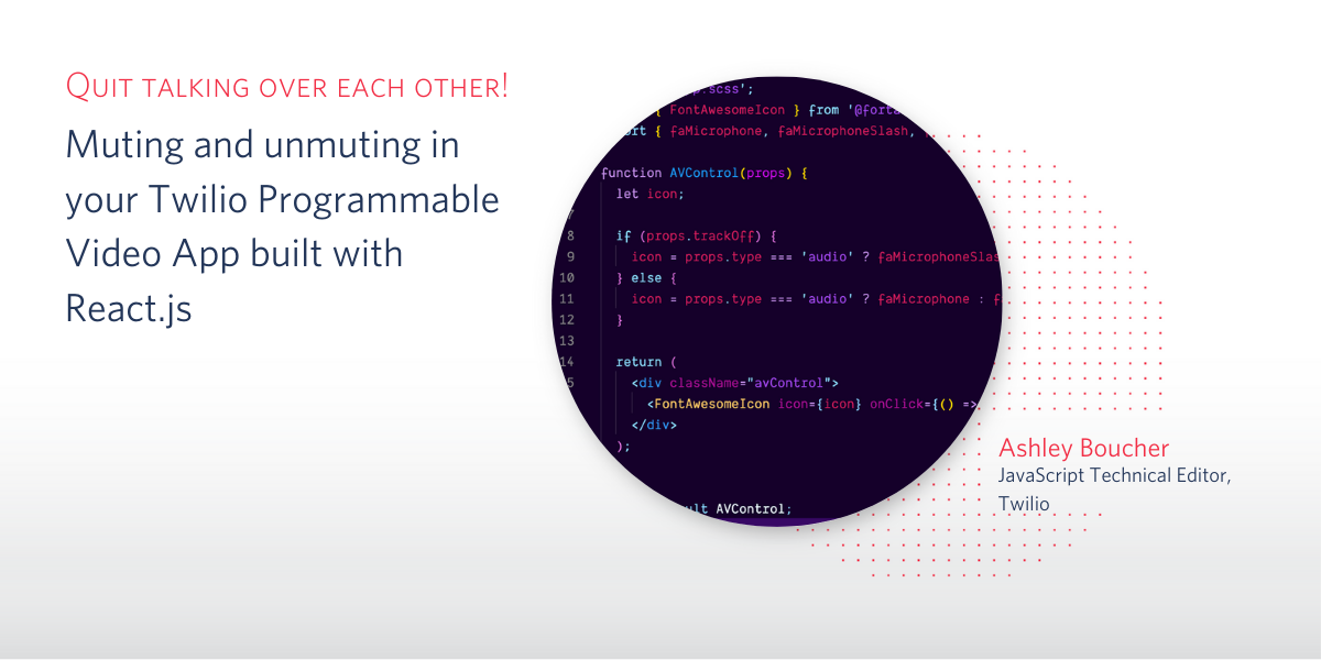Muting and Unmuting in your Twilio Programmable Video App with React.js - Twilio