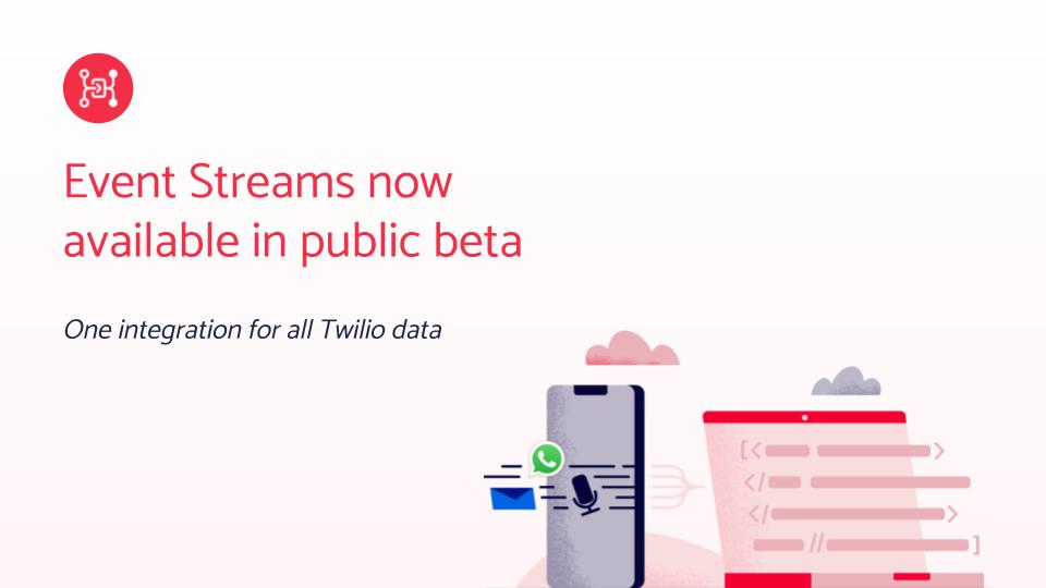 Announcing Twilio Event Streams Public Beta