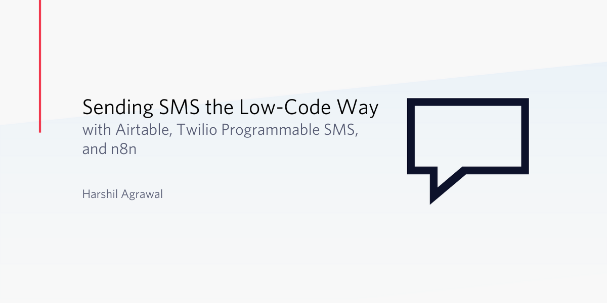 Sending SMS the Low-Code Way with Airtable, Twilio Programmable SMS, and n8n - Twilio