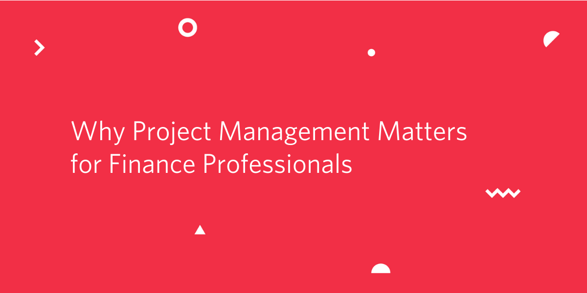 Why Project Management Matters for Finance Professionals - Twilio