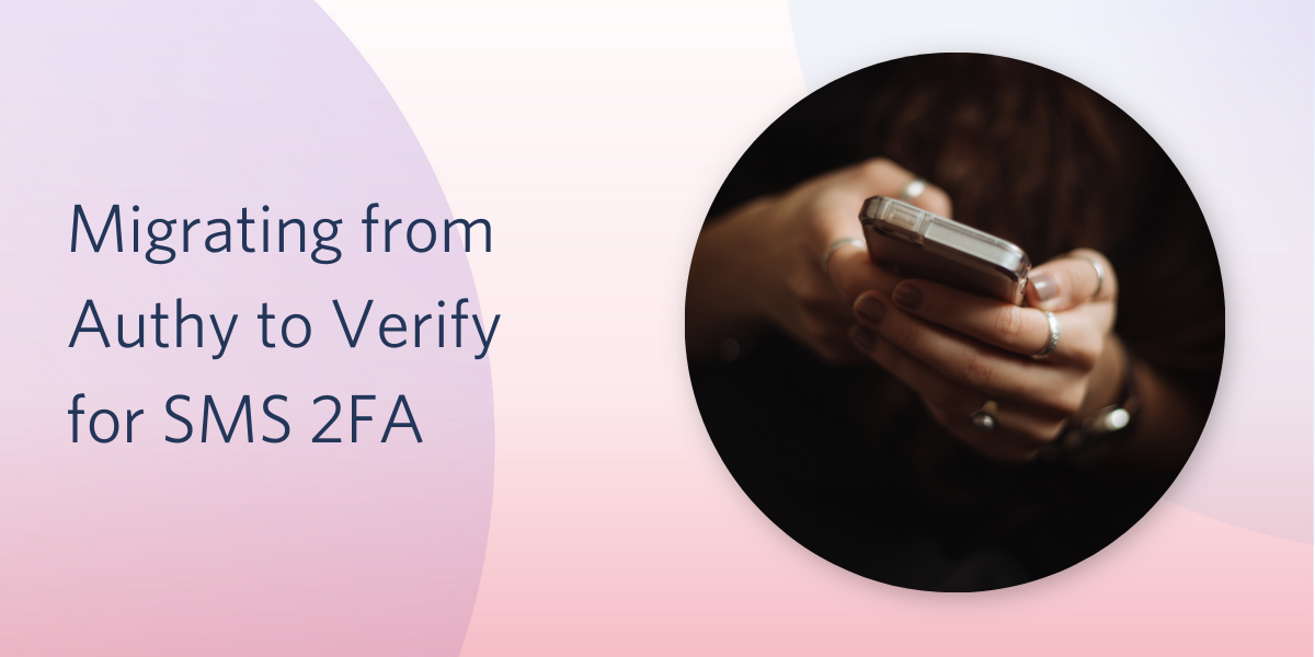 Migrating from Authy to Verify for SMS 2FA