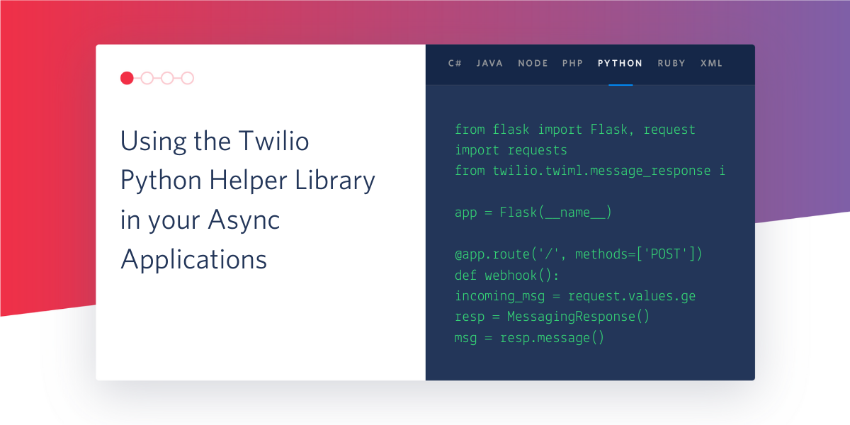 Using the Twilio Python Helper Library in your Async Applications - Twilio