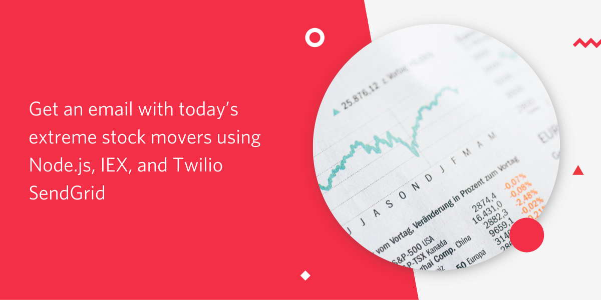 Get Today's Extreme Stock Movers with Node, IEX, and Twilio SendGrid - Twilio