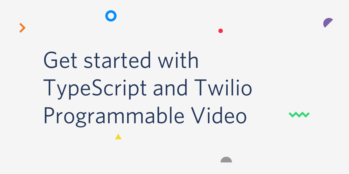 Get Started with TypeScript and Twilio Programmable Video - Twilio