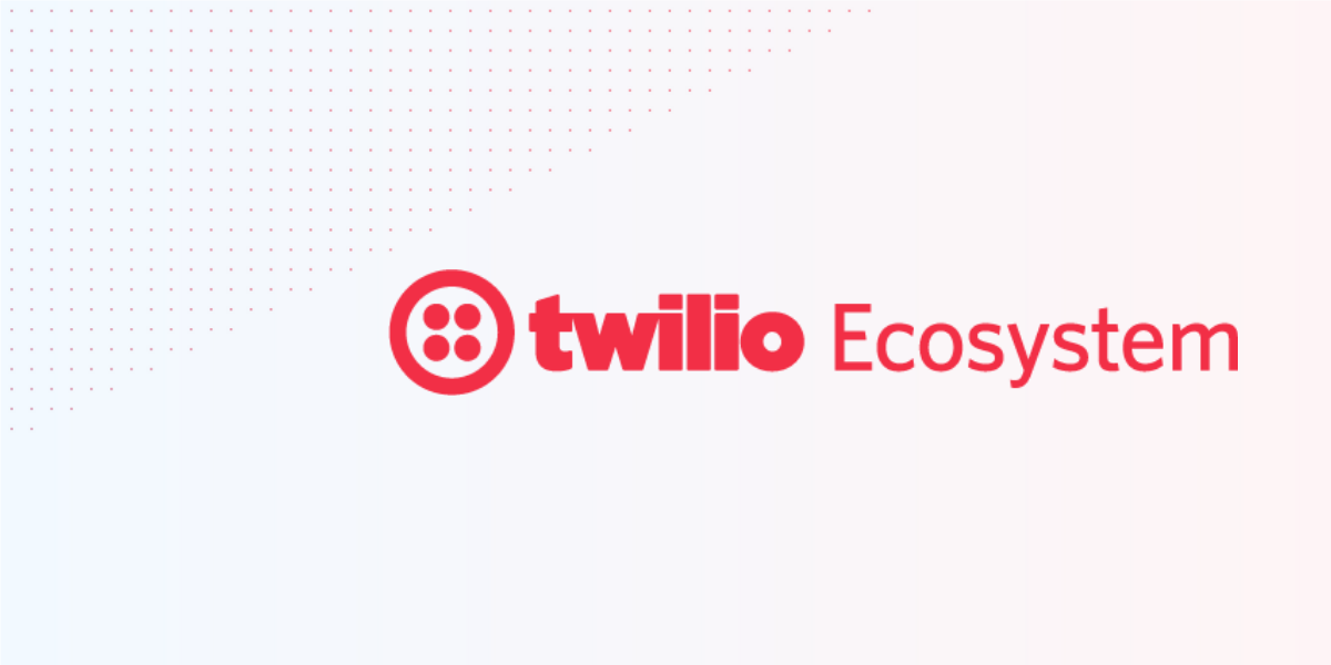 Extend Your Contact Center With Twilio Flex Ecosystem Partners - Twilio
