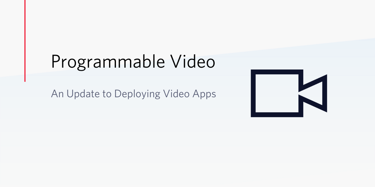 An Update to Deploying Video Apps - Twilio