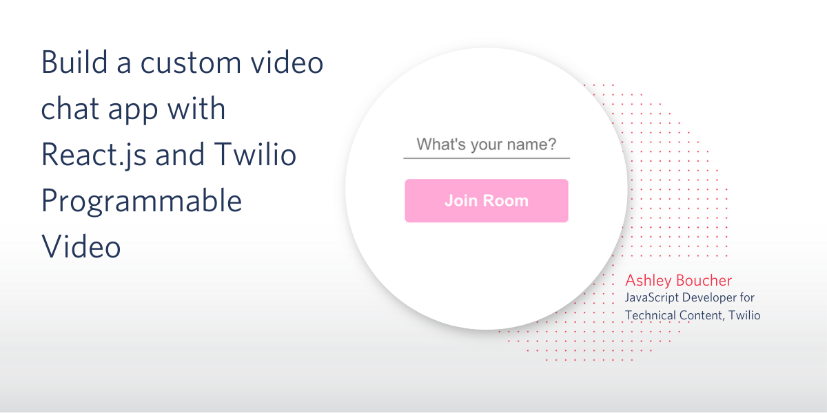 Build a Custom Video Chat App with React and Twilio Programmable Video - Twilio