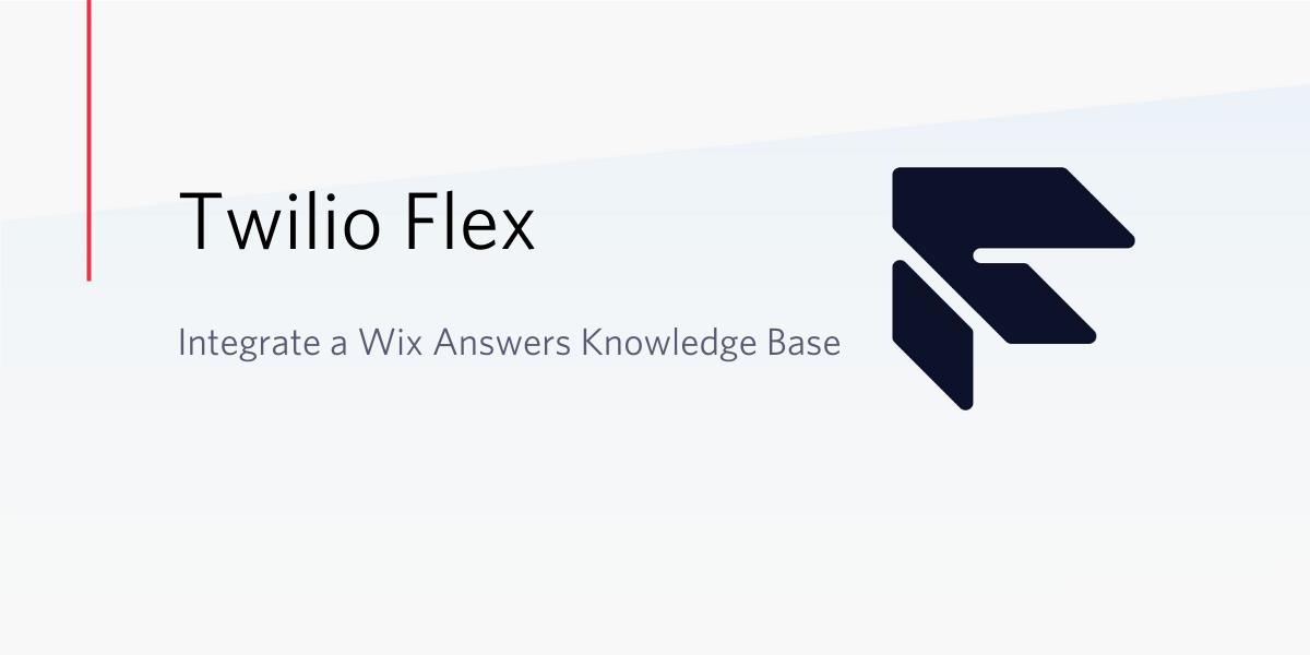 Integrate a Wix Answers Knowledge Base into Flex - Twilio