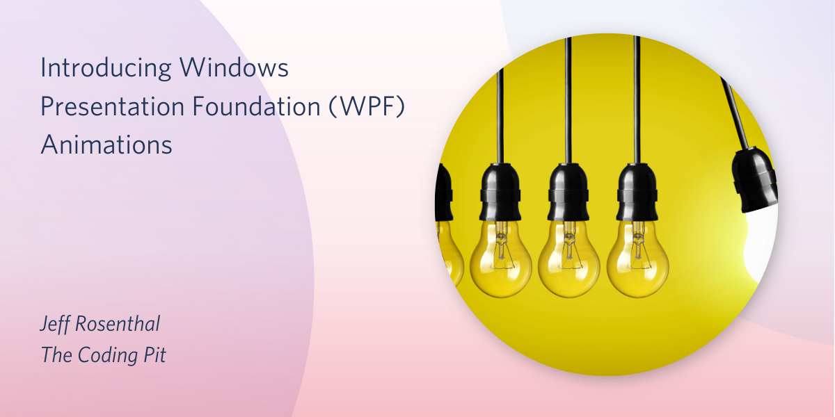 Introducing Windows Presentation Foundation (WPF) Animations - Twilio